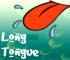 Long Tongue