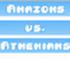 Amazons vs Athenians