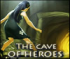 The cave of heroes